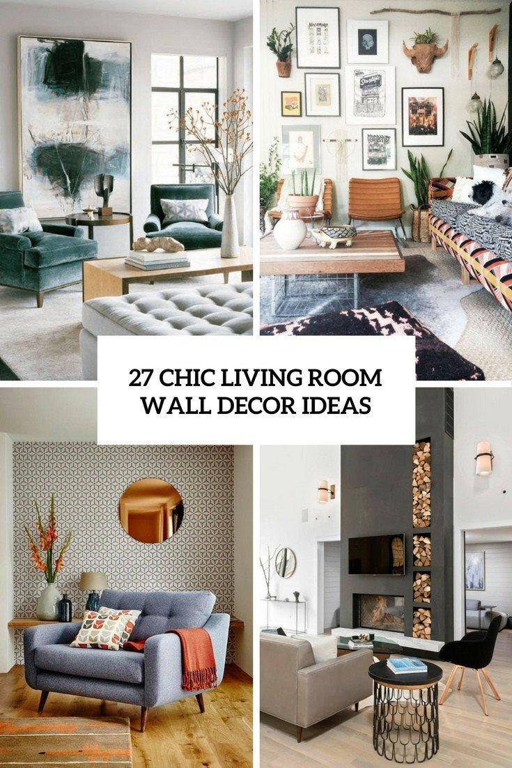 Living Room Wall Decor Ideas Beautiful 27 Chic Living Room Wall Decor Ideas Digsdigs